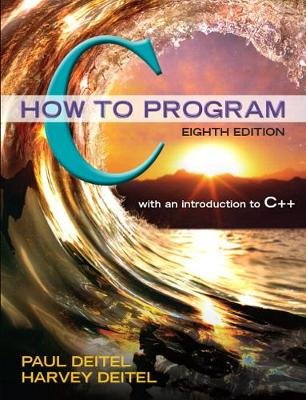 C How to Program Plus Mylab Programming with Pearson Etext -- Access Card Package (Paperback, 8th ed.): Paul Deitel, Harvey...