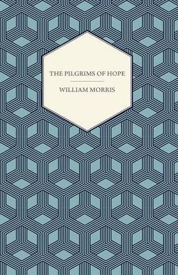 The Pilgrims of Hope (1885) (Electronic book text): William Morris