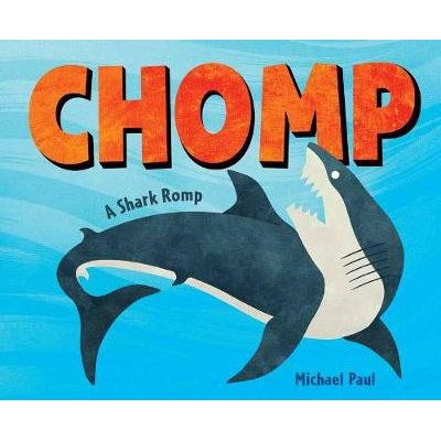 Chomp: A Shark Romp (Hardcover): Michael Paul