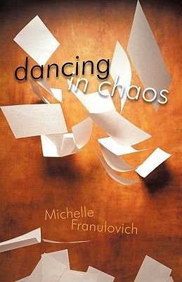 Dancing in Chaos (Hardcover): Michelle Franulovich