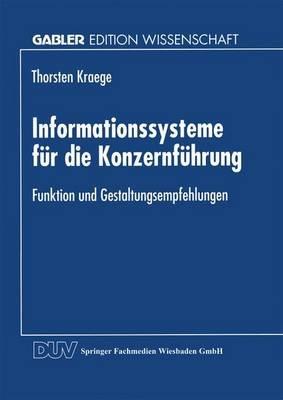 Informationssysteme Fur Die Konzernfuhrung - Funktion Und Gestaltungsempfehlungen (German, Paperback, 1998 Ed.): Thorsten Kraege