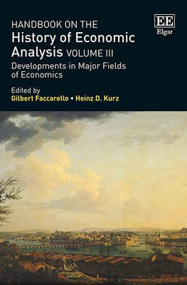 Handbook on the History of Economic Analysis Volume III - Developments in Major Fields of Economics (Hardcover): Gilbert...