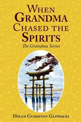 When Grandma Chased the Spirits (Paperback): Helen Glowacki