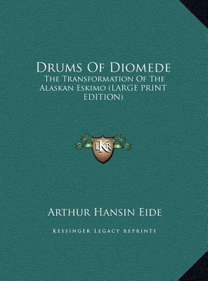 Drums of Diomede - The Transformation of the Alaskan Eskimo (Large Print Edition) (Large print, Hardcover, large type edition):...