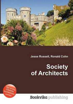 Society of Architects (Paperback): Jesse Russell, Ronald Cohn