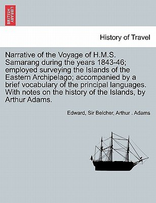 Narrative of the Voyage of H.M.S. Samarang During the Years 1843-46; Employed Surveying the Islands of the Eastern Archipelago;...