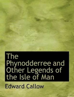The Phynodderree and Other Legends of the Isle of Man (Hardcover): Vancouver Art Gallery