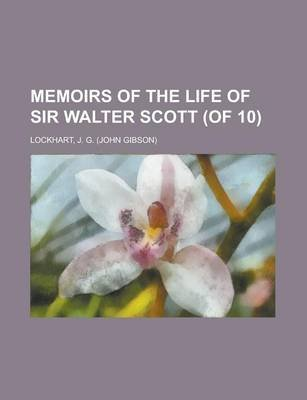 Memoirs of the Life of Sir Walter Scott (of 10) Volume V (Paperback): J. G Lockhart