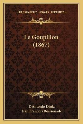 Le Goupillon (1867) (French, Paperback): D'Antonio Diniz