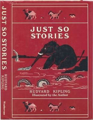 Just So Stories (Electronic book text): Rudyard Kipling