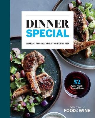 Dinner Special - 150+ Recipes for a Great Meal Any Night of the Week (Hardcover): Editors Of Food/Wine