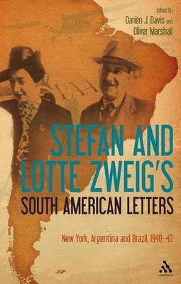 Stefan and Lotte Zweig's South American Letters - New York, Argentina and Brazil, 1940-42 (Paperback): Stefan Zweig, Lotte...