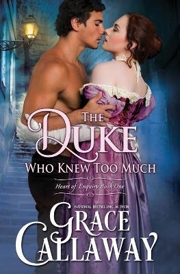 The Duke Who Knew Too Much (Paperback): Grace Callaway
