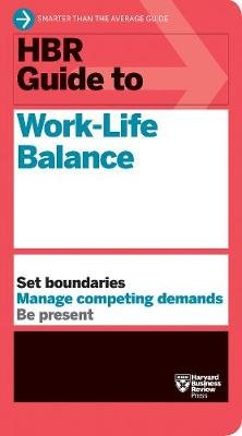 HBR Guide to Work-Life Balance (Paperback): Harvard Business Review