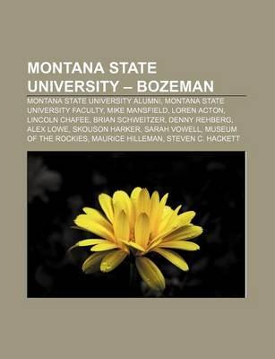 Montana State University - Bozeman - Montana State University Alumni, Montana State University Faculty, Mike Mansfield, Loren...