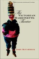 The Victorian Marionette Theatre (Paperback, New): John McCormick, Clodagh McCormick, John Phillips