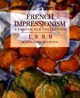 French Impressionism Calendar: a Passion for Collecting (Calendar): Little Brown & Company