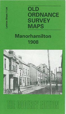 Manorhamilton 1908 - Leitrim Sheet 11.04 (Sheet map, folded, Facsimile of 1908 ed): Francis Kelly