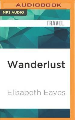 Wanderlust - A Love Affair with Five Continents (MP3 format, CD): Elisabeth Eaves