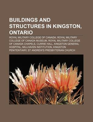 Buildings and Structures in Kingston, Ontario - Royal Military College of Canada, Royal Military College of Canada Museum...