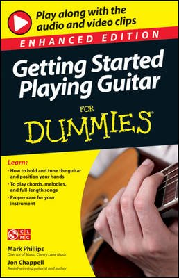 Getting Started Playing Guitar for Dummies, Enhanced Edition (Electronic book text, Enhanced ed.): Mark Phillips, Jon Chappell