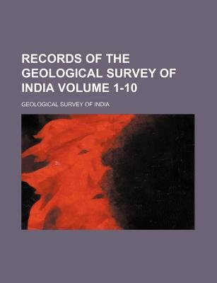 Records of the Geological Survey of India Volume 1-10 (Paperback): Geological Survey of India