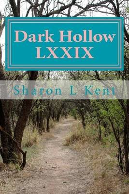 Dark Hollow LXXIX (Paperback): Sharon L. Kent