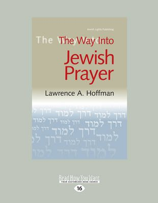 The Way into Jewish Prayer (Large print, Paperback, [Large Print]): Lawrence A. Hoffman