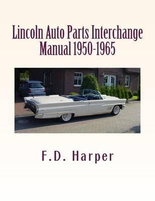 Auto Parts Interchange >> Lincoln Auto Parts Interchange Manual 1950 1965 Paperback