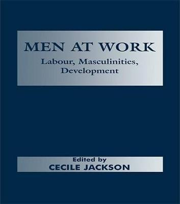 Men at Work - Labour, Masculinities, Development (Electronic book text): Cecile Jackson