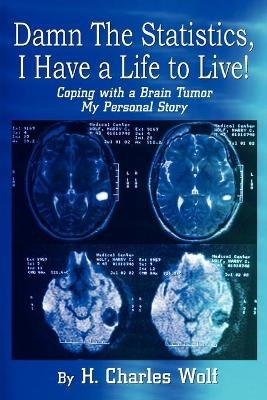 Damn the Statistics, I Have a Life to Live!: Coping with a