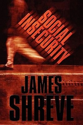 Social Insecurity (Paperback): James Shreve