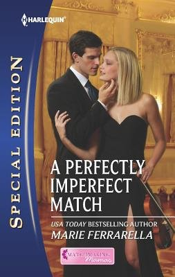 A Perfectly Imperfect Match (Paperback, Original ed.): Marie Ferrarella