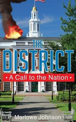 The District a Call to the Nation (Hardcover): Marlowe Johnson