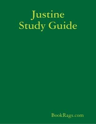 Justine Study Guide (Electronic book text): BookRags.com