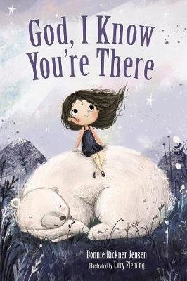 God, I Know You're There (Board book): Bonnie Rickner Jensen