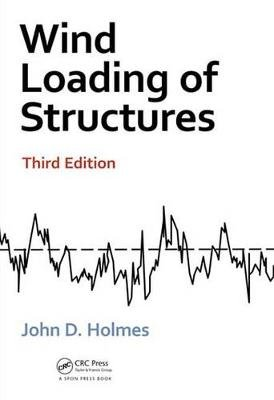Wind Loading of Structures, Third Edition (Electronic book text, 3rd Revised edition): John D Holmes