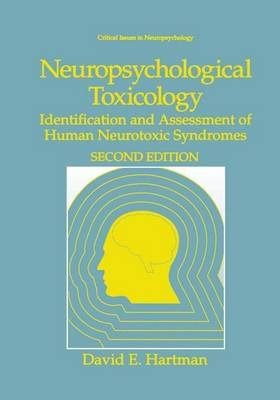 Neuropsychological Toxicology - Identification and Assessment of Human Neurotoxic Syndromes (Hardcover, 2nd ed. 1995): David E...