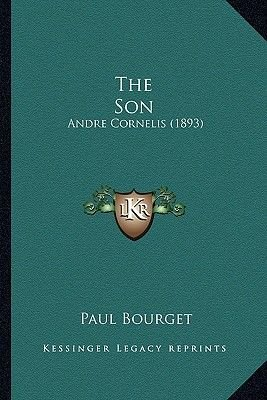 The Son - Andre Cornelis (1893) (Paperback): Paul Bourget