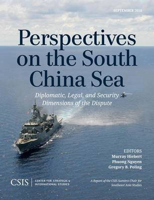Perspectives on the South China Sea - Diplomatic, Legal, and Security Dimensions of the Dispute (Paperback): Murray Hiebert,...