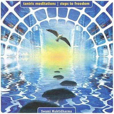 Tantric Meditations - Steps to Freedom (Other digital): Swami Muktidharma