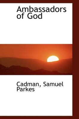 Ambassadors of God (Paperback): Cadman Samuel Parkes