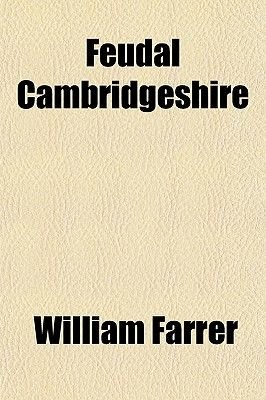 Feudal Cambridgeshire (Paperback): William Farrer