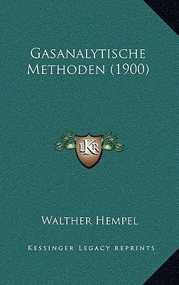 Gasanalytische Methoden (1900) (German, Paperback): Walther Hempel