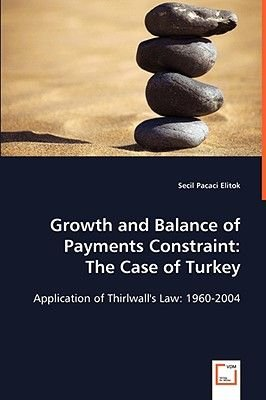 Growth and Balance of Payments Constraint - The Case of Turkey (Paperback): Secil Pacaci Elitok