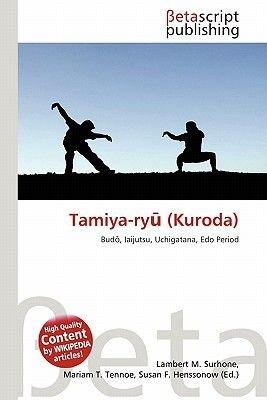 Tamiya-Ry (Kuroda) (Paperback): Lambert M. Surhone, Mariam T. Tennoe, Susan F. Henssonow