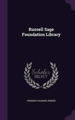 Russell Sage Foundation Library (Hardcover): Frederick Warren Jenkins