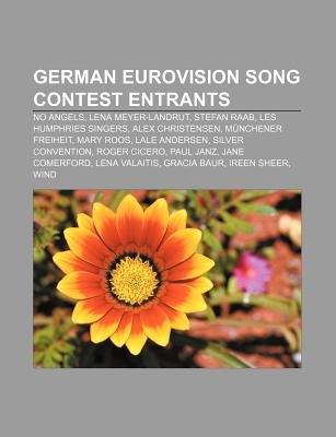 German Eurovision Song Contest Entrants - No Angels, Lena Meyer-Landrut, Stefan Raab, Les Humphries Singers, Alex Christensen...