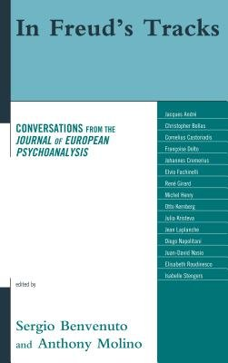 In Freud's Tracks - Conversations from the Journal of European Psychoanalysis (Electronic book text): Sergio Benvenuto,...