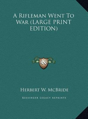 A Rifleman Went to War (Large print, Hardcover, large type edition): Herbert Wes Mcbride